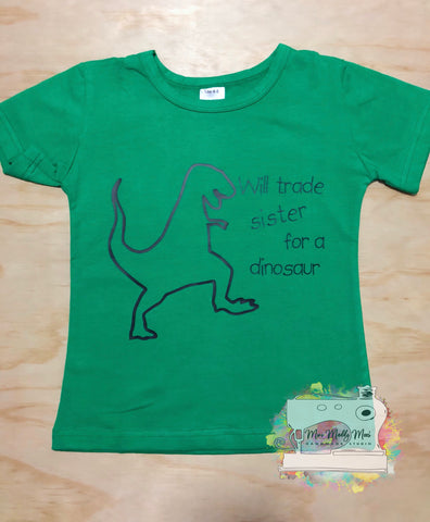 """ TRADE MY SISTER FOR A DINO """