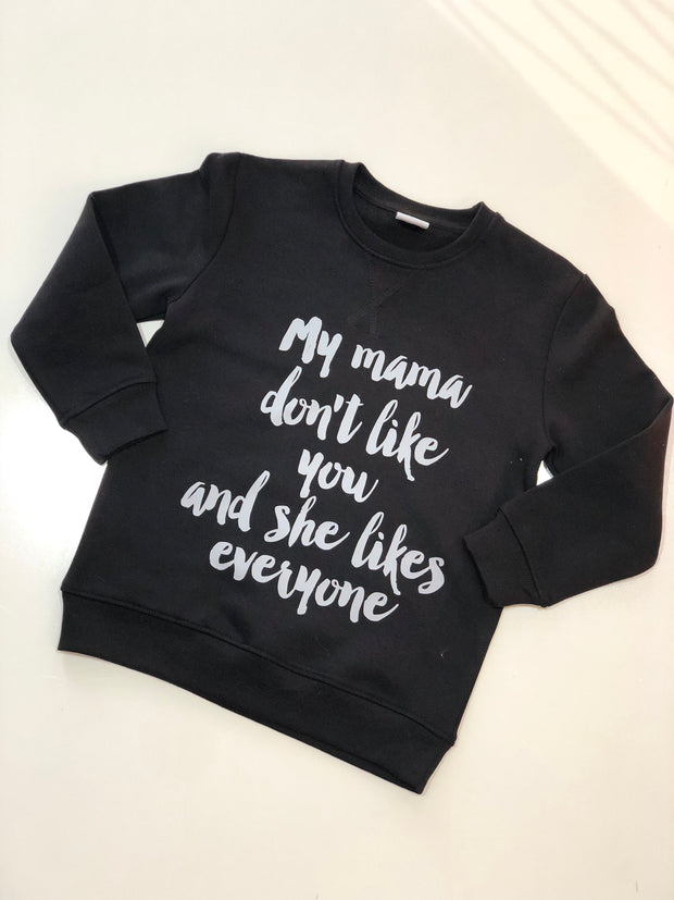 """My Mama Don't Like You"" Jumper - Mini Maddy Moo's"
