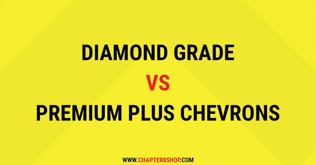 Diamond Grade Vs Premium Plus Chevrons.