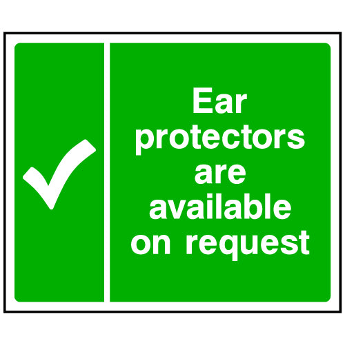Ear Protectors Available On Request Sign
