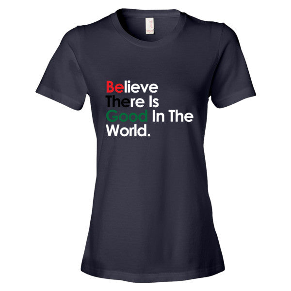 Be The Good Women's t-shirt