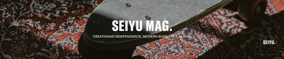 SEIYU MAG. Medio de Creatividad Independiente, Modern Business y Viajes