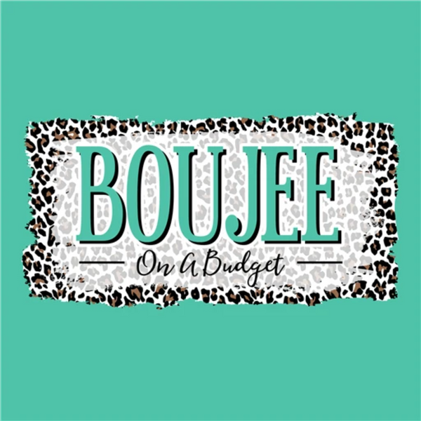 Southern Couture Boujee On A Budget Front Print-Heather Seafoam