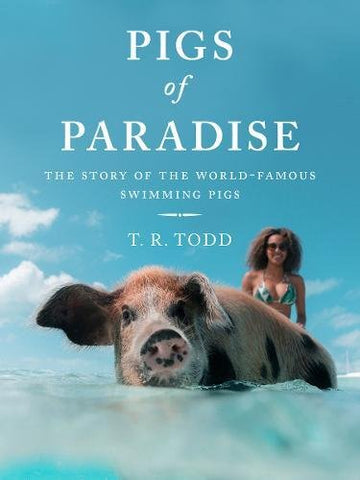 Book: Pigs of Paradise by T.R. Todd available at Amazon.com