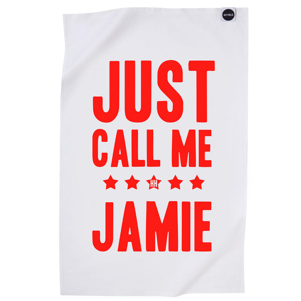 Just Call Me Jamie Tea Towel