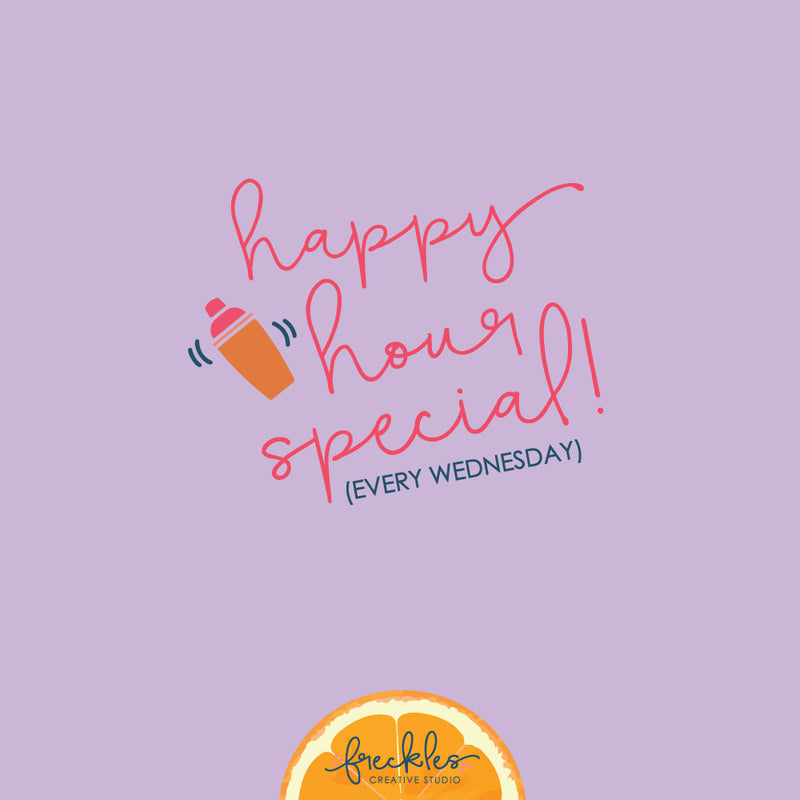 Happy Hour Special - EVERY Wednesday