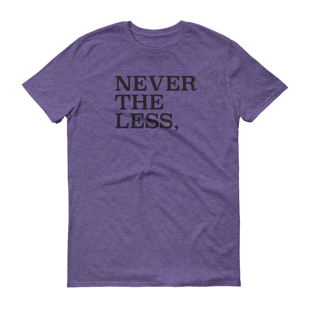 NEVERTHELESS, SHE PERSISTED Short sleeve t-shirt