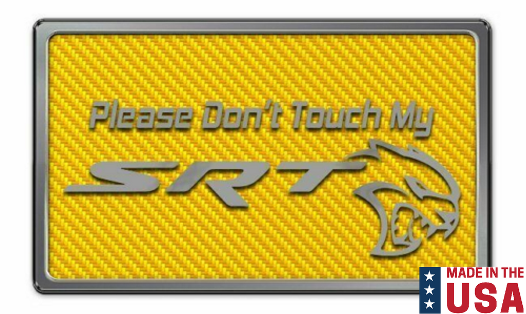 "Dash Plaque Sign ""Please Don't Touch My SRT"" w/ Hellcat - Yellow Carbon Fiber-Live Fast Supply Company"