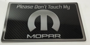 Black Mopar Dash Plaque (Carbon Fiber Look For Car Shows) Please Don't Touch - R&W Speed Shop