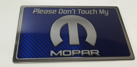 Please Don't Touch My Mopar Sign - Blue Carbon Fiber Dash Plaque for Car Shows