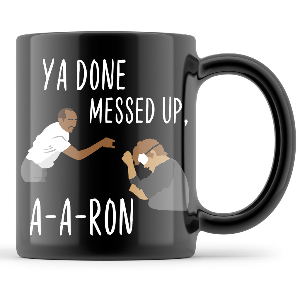 ya done messed up aaron Mug