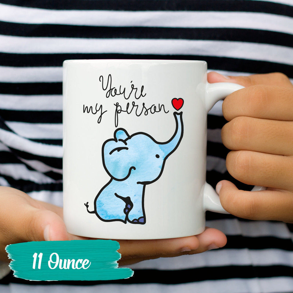 Cute Coffee Mug Elephant You're My Person Romantic Tea Cup Sayings and Quotes