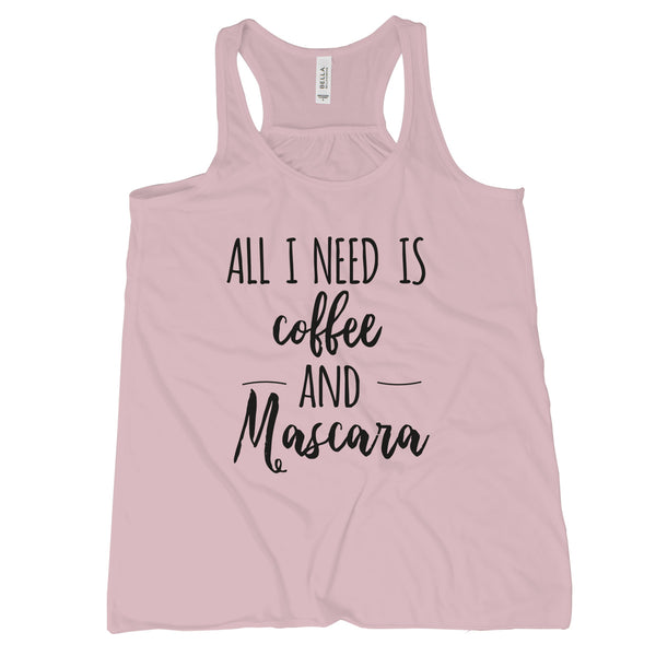 All I Need Is Coffee and Mascara Tank Top Women Coffee and Mascara Tank