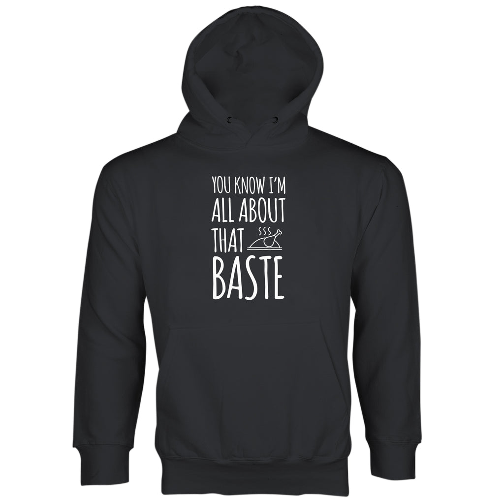 All About That Baste Hoodie Funny Thanksgiving Hoodies