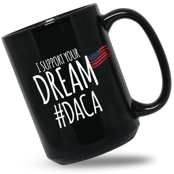 I support your dream Black Mug
