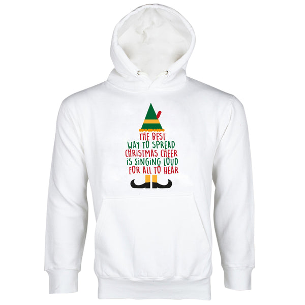 The Best Way To Spread Christmas Cheer Sweatshirt Hoodie Singing Loud For All To Hear Hoodie