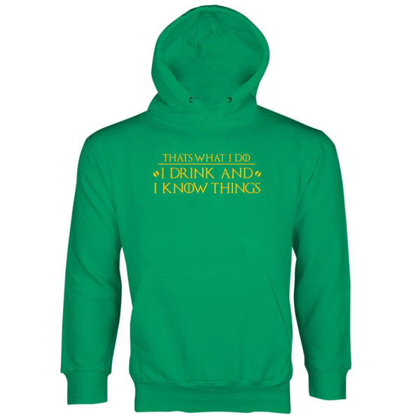I Drink and I Know Things Hoodie Thats What I Do I Drink and I Know Things Hoodie