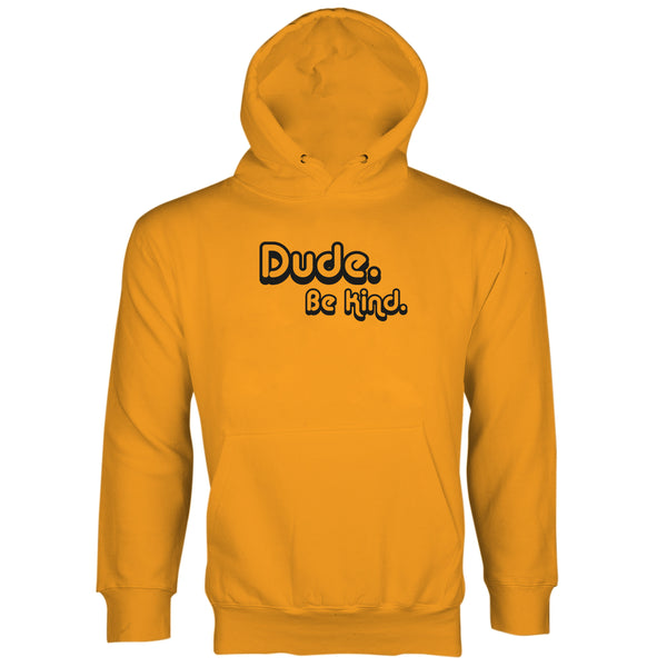 Dude Be Kind Sweatshirt Hoodie Kindness Hoodie Dude Be Nice