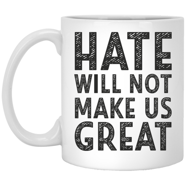 Hate Will Not Make Us Great