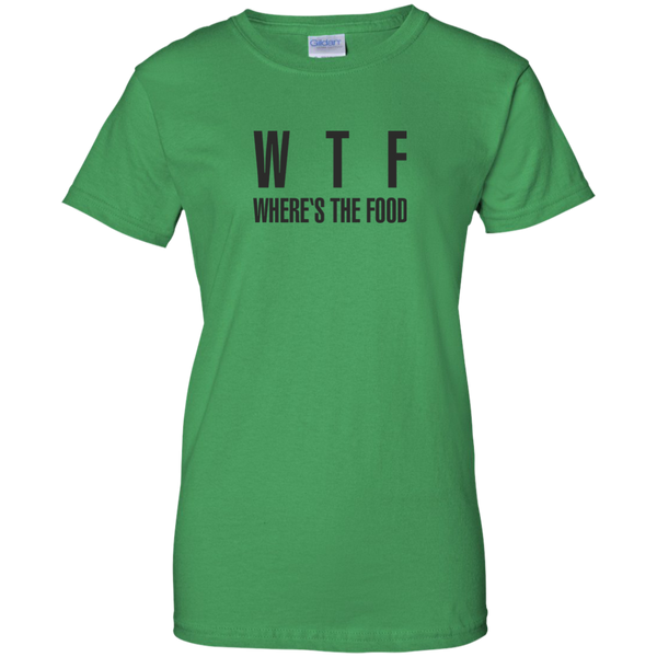 WTF Where's The Food Quote - Ladies Humor T-Shirt - WTF Shirt - Hangry Mood