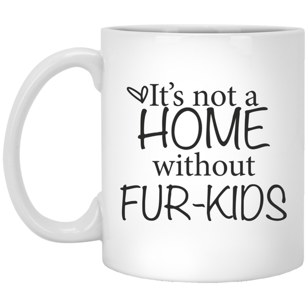 It's Not a Home Without Fur-Kids Coffee Mugs - Dog Lover Gifts - Dog Quotes