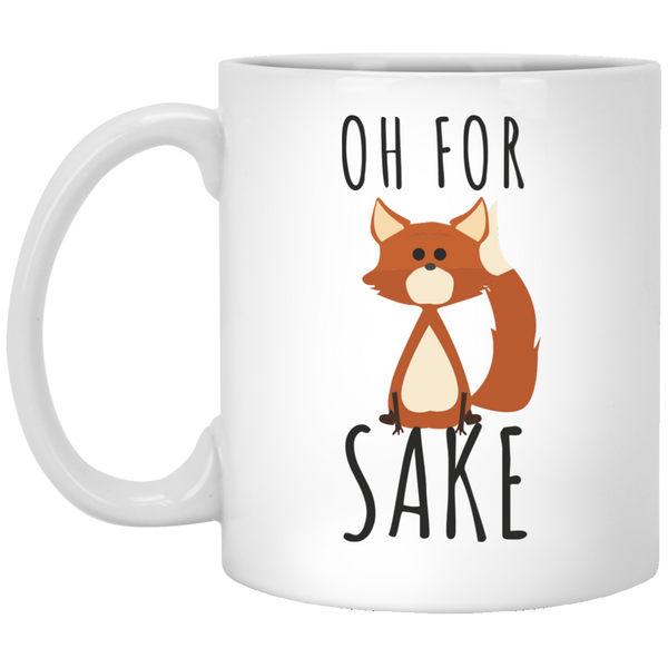 Oh For Fox Sake Coffee Mug - Fox Humor - Fox Coffee Mug