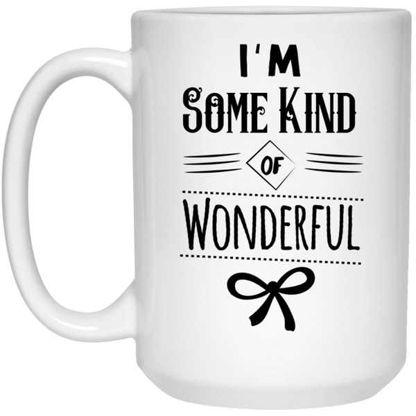I'm Some Kind of Wonderful Mug - 15oz