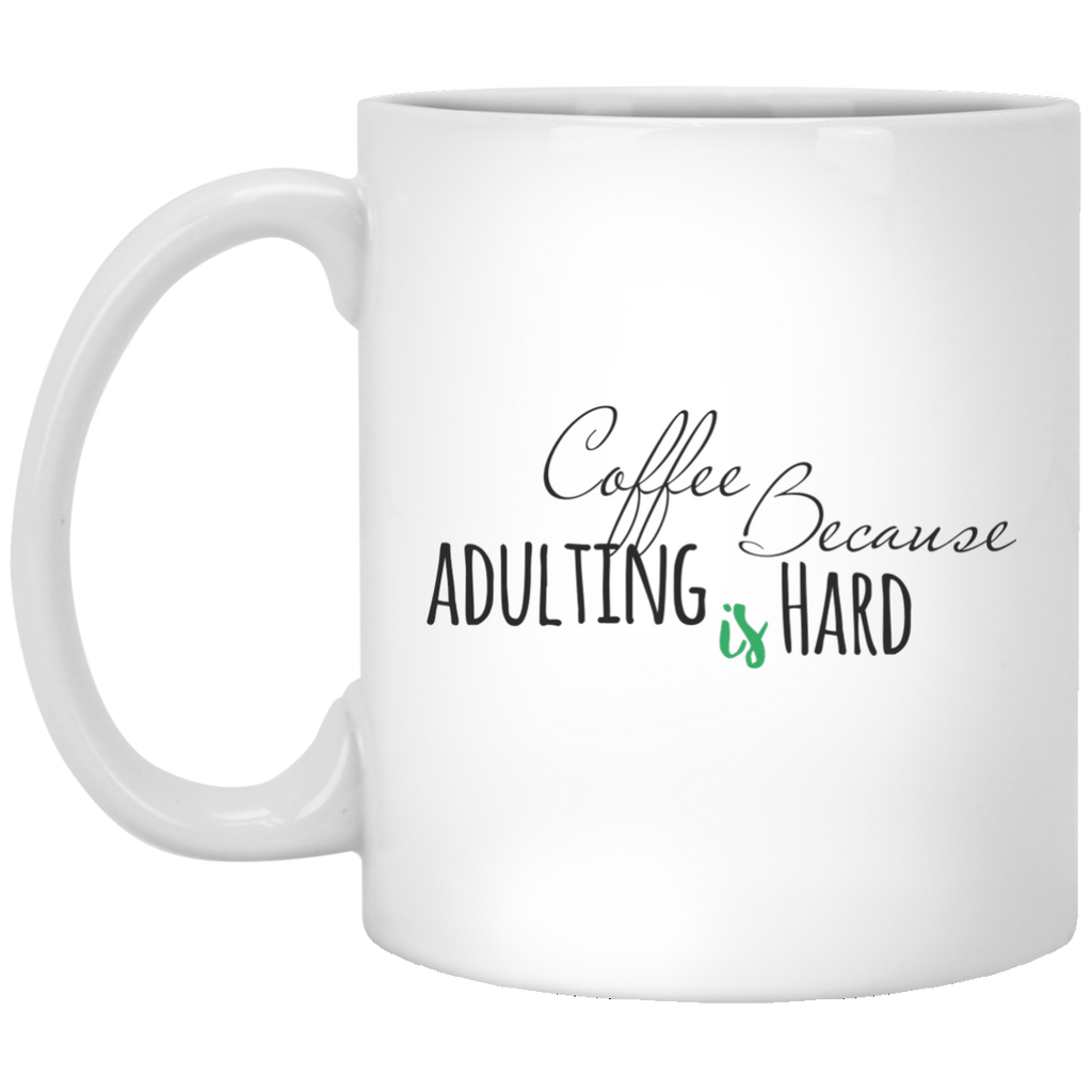 Coffee Because Adulting is Hard Coffee Mugs