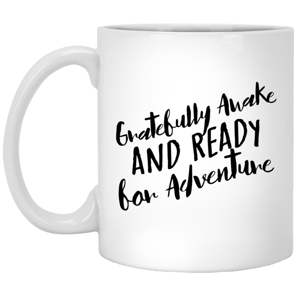 Motivational Mug Quote Print Gift Saying Inspirational Mug Quote Print Gift Saying Gratefully Awake Ready for Adventure Mom Dad Grandparent