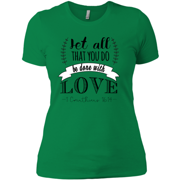 Let All That You Do Be Done With Love TShirt