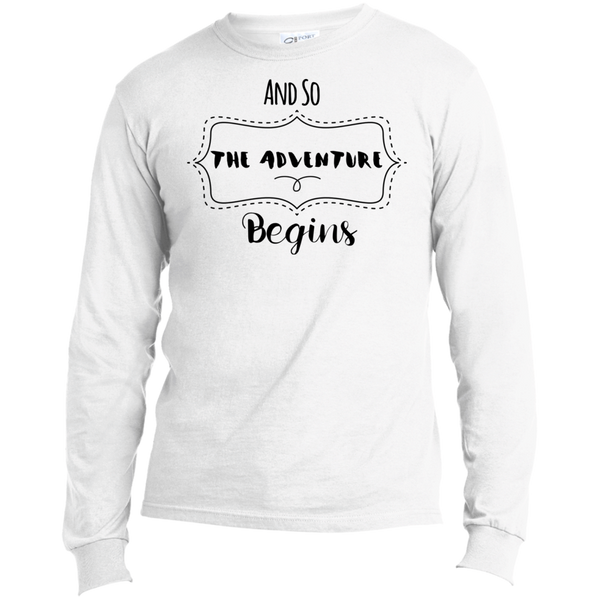 And So The Adventure Begins Long Sleeve Made in the US T-Shirt