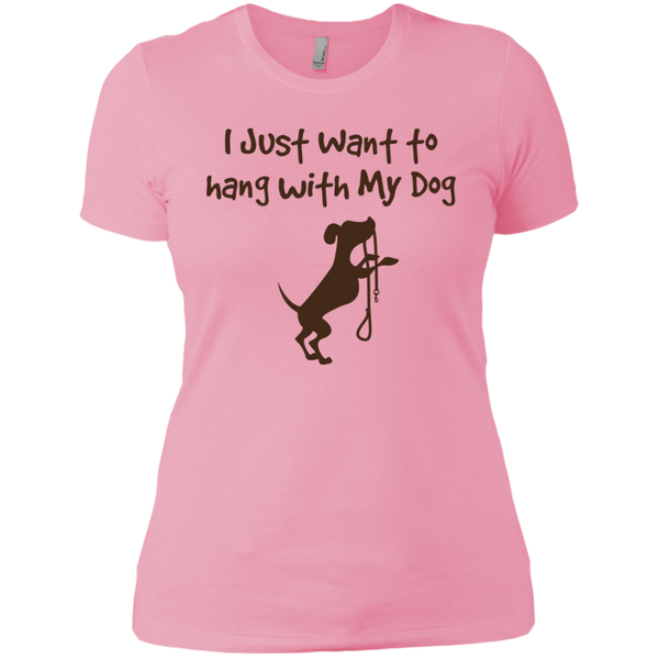 I Just Want To Hang With My Dog Ladies' Tee