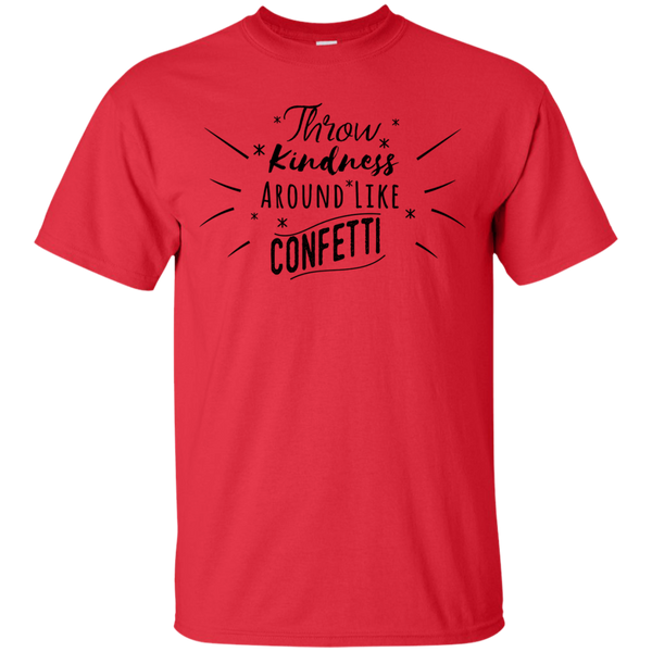 Throw Kindness Around Like Confetti T-Shirt