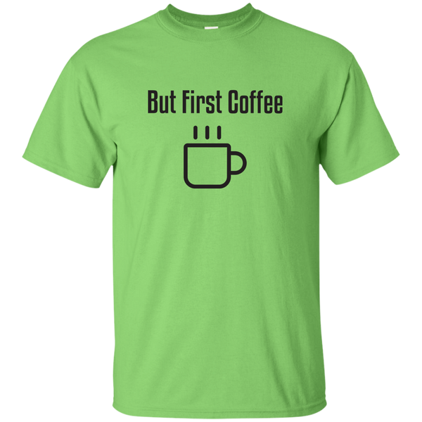 But First Coffee Quote Inspirational T-Shirt for Coffee Lovers