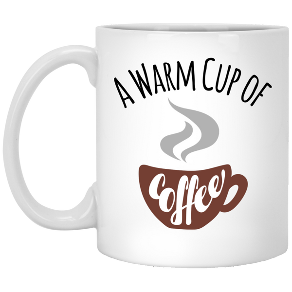 A Warm Cup of Coffee Quote Mug To Start Your Morning - Coffee Mug Gifts