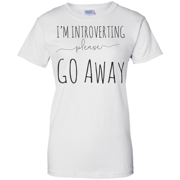 I'm Introverting Please Go Away - Ladies Custom 100% Cotton T-Shirt