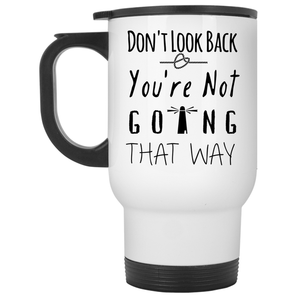 Don't Look Back Inspirational Coffee Quote Mug - 15oz