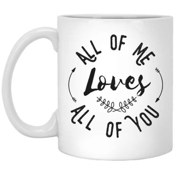 Motivational Mug Sayings Inspirational Quote All Of Me Loves All Of You 11 and 15 oz Nurture Gift