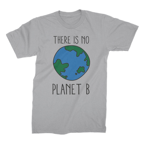 There is No Planet B Shirt Earth Day Shirt