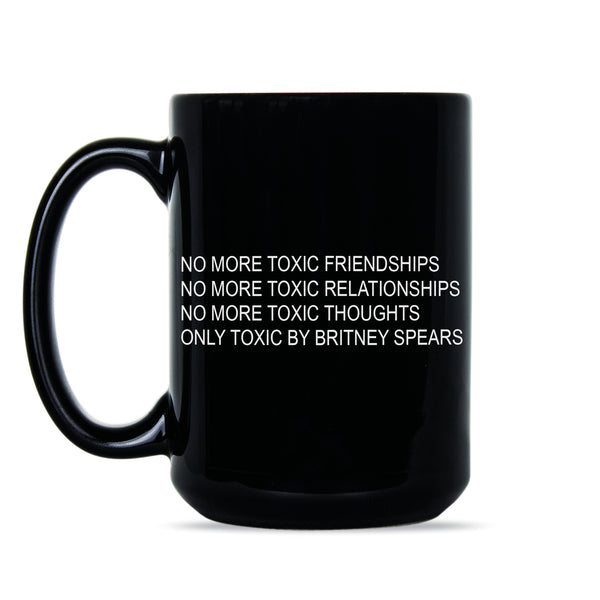 No More Toxic Friendships Mug No More Toxic Relationships Coffee Mug