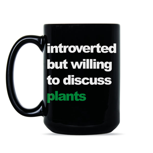 Introverted But Willing To Discuss Plants Mug Plant Lover Mug Gifts