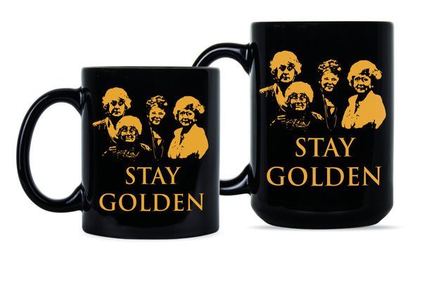 Stay Golden Mug Golden Girl Girls Coffee Mug