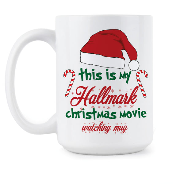 This is My Hallmark Christmas Movie Watching Mug Hallmark Christmas Coffee Mug