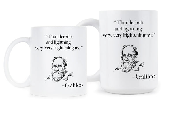 Galileo Mug Galileo Thunderbolt and Lightning Very Very Frightening Me