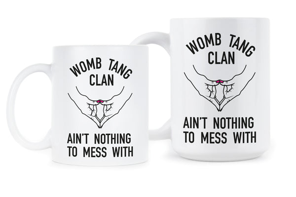 Womb Tang Clan Mug Womens Rights Begin in the Womb Pro Choice Coffee Mug
