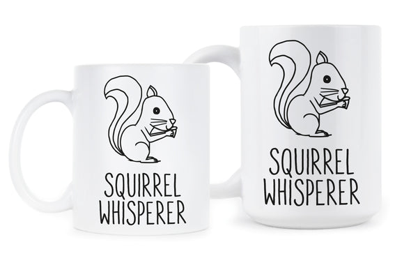 Squirrel Whisperer Mug Cute Squirrel Cup Squirrel Coffee Mug