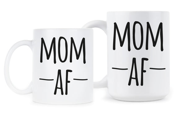 Mom AF Cup Funny Mom Mugs Gifts Motherhood Coffee Mug