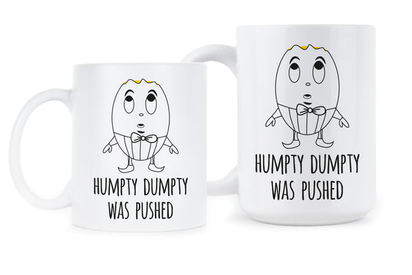 Humpty Dumpty Was Pushed Humpty Dumpty Mug