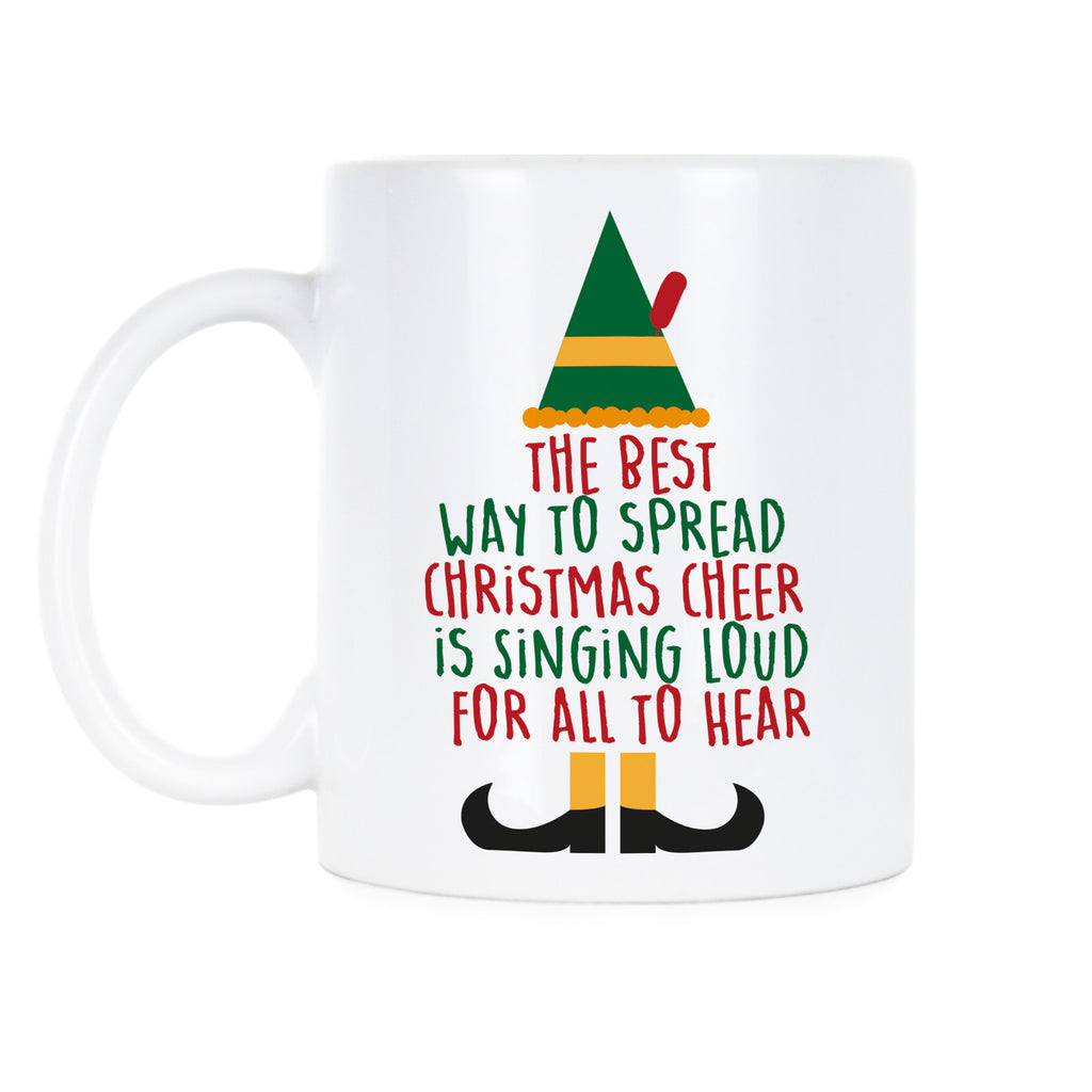 The Best Way To Spread Christmas Cheer Mug Singing Loud For All To Hear Mug