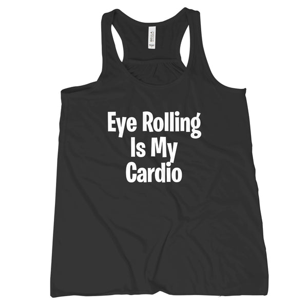 Eye Rolling is My Cardio Tank Funny Workout Tanks for Women Funny Yoga Tanks